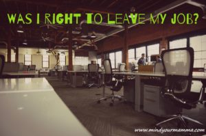 Was I right to leave my job? [013]