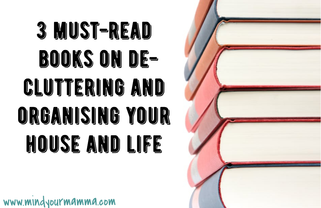 3 must-read books on decluttering and organising your house and life