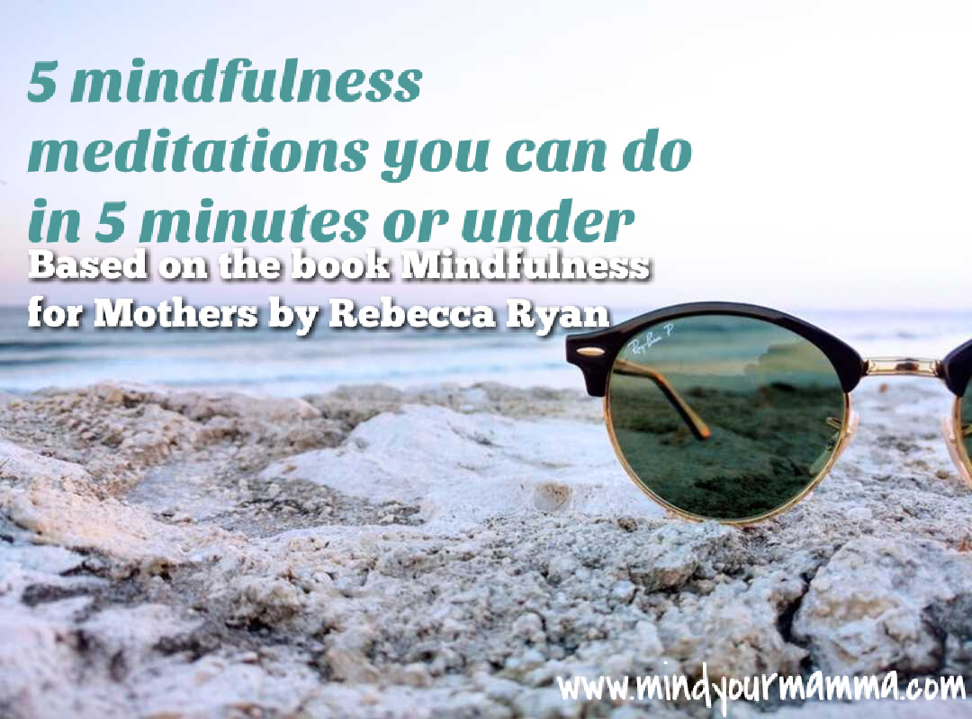 5 mindfulness meditations you can do in 5 minutes or under