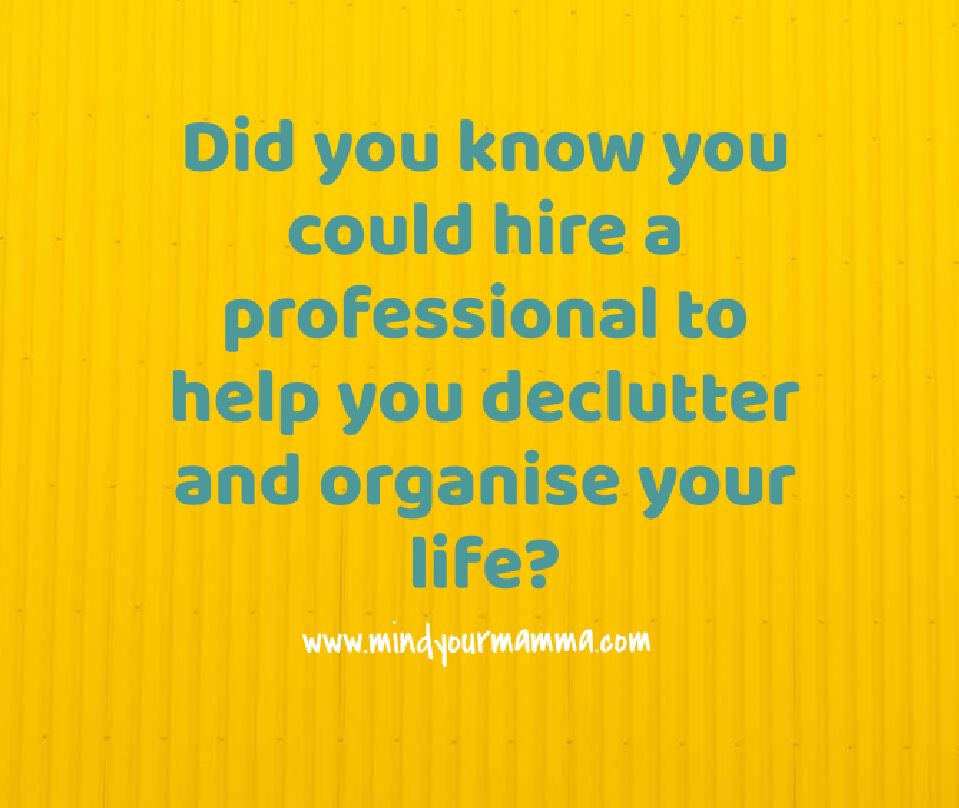Did you know you could hire a professional to help you declutter and organise your life?