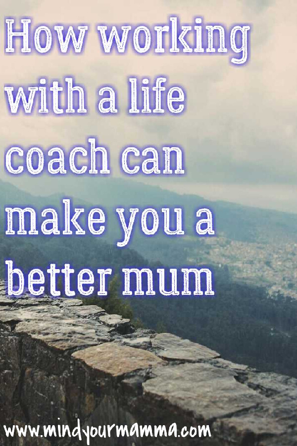 how working with a life coach can make you a better mum