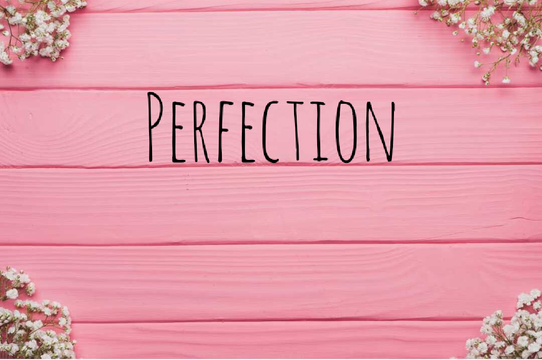 perfectionist? how to overcome your perfectionism Mind your Mamma