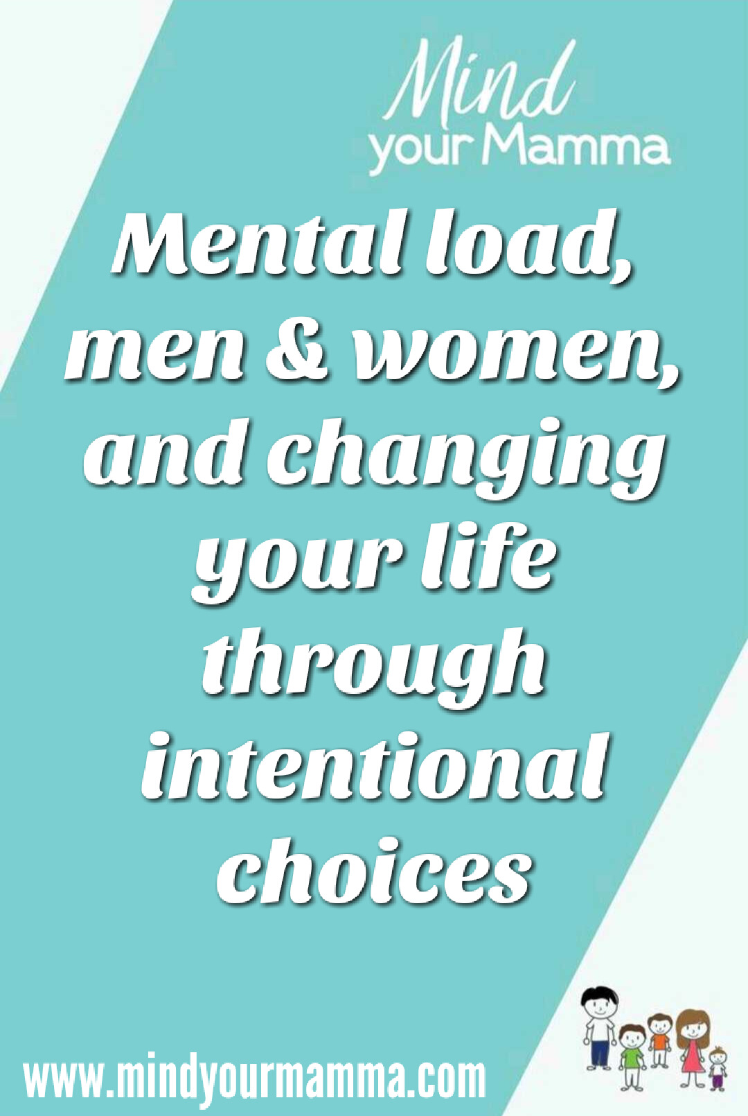 mental load men & women and changing your life through intentional choices Mind your Mamma