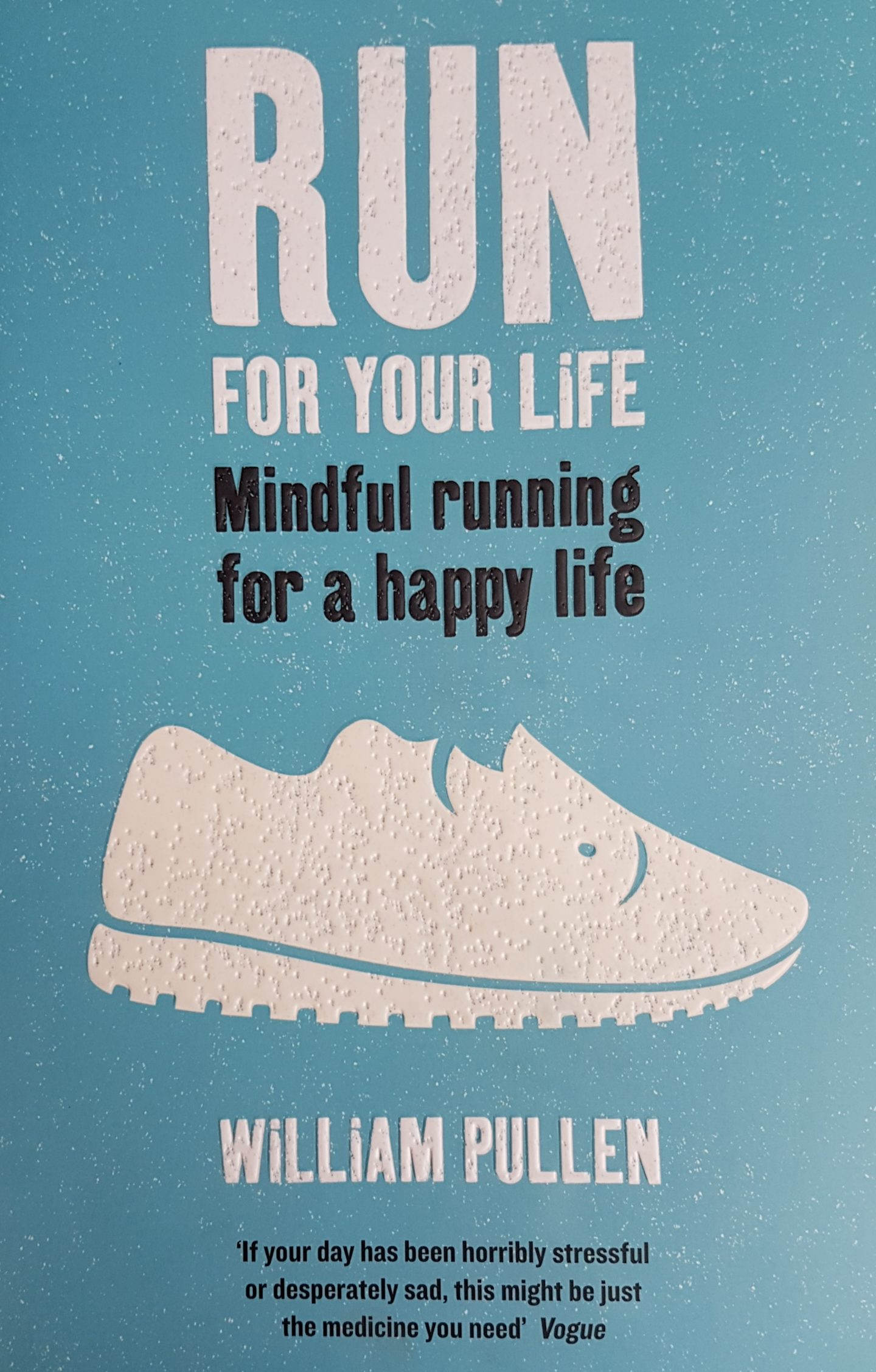 Mindful running for a happy life Run for Your Life William Pullen a review Mind your Mamma