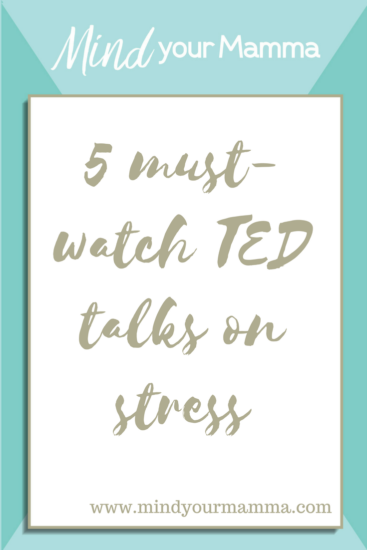 5 must-watch TED talks on stress that will completely transform your view on stress! List curated by Sara at Mind your Mamma