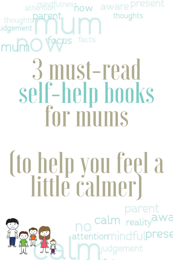 3 must-read self-help books for mums (to help you feel a little calmer). Positivity, mindfulness, meditation, and more.