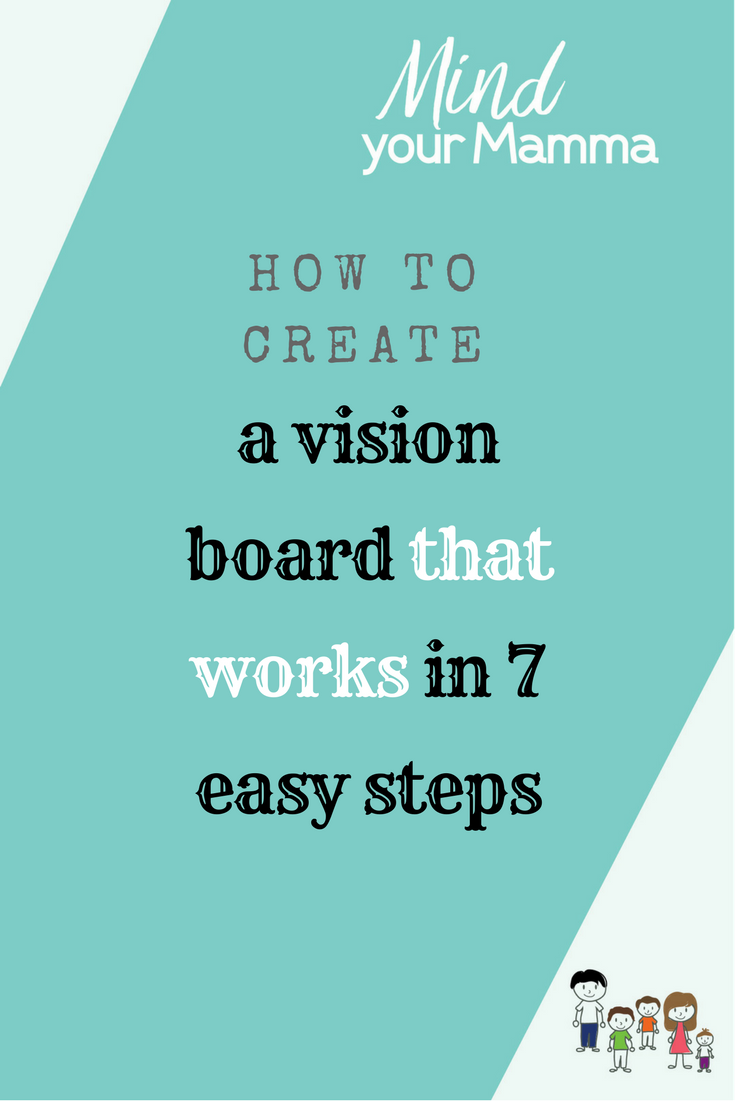How to create a vision board that works in 7 easy steps. Mind your Mamma