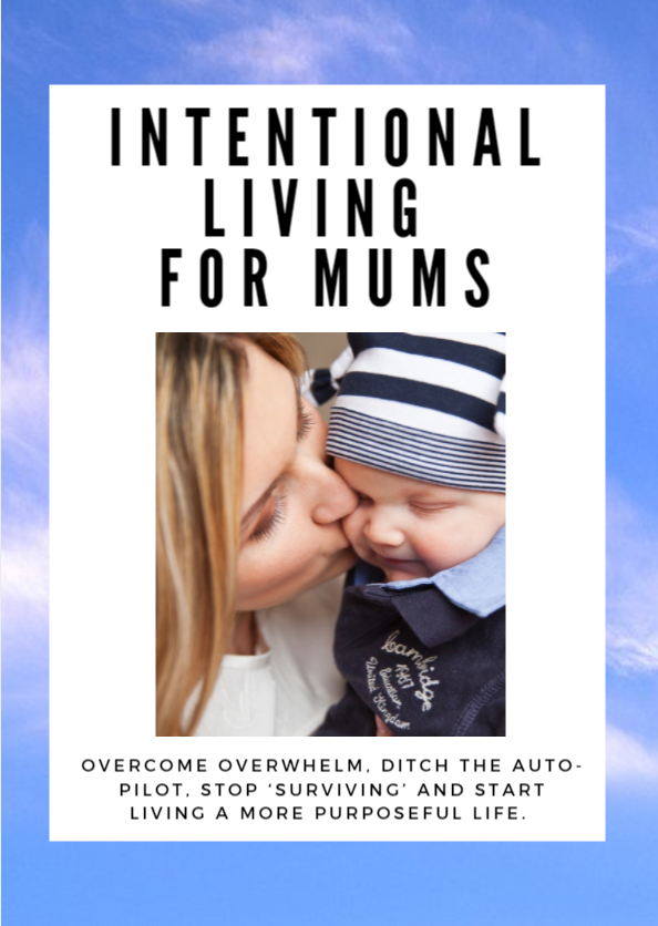Intentional Living For Mums - overcome overwhelm, ditch the 'auto-pilot', stop 'surviving' and start living a more purposeful life. DOWNLOAD the FREE ebook. Mind your Mamma
