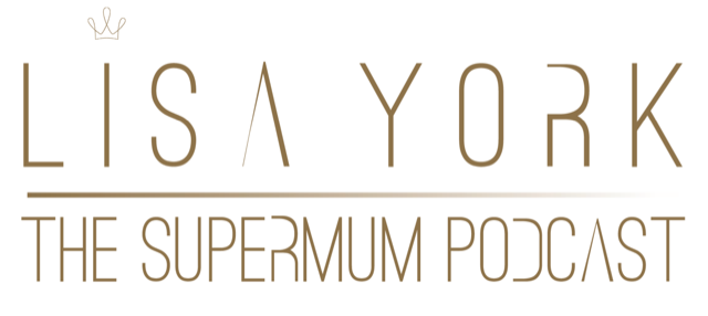 The SuperMum podcast with Lisa York