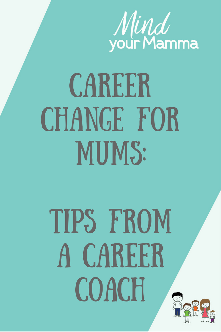 Career change: what if the next step isn't obvious? Working with a coach. Mind your Mamma