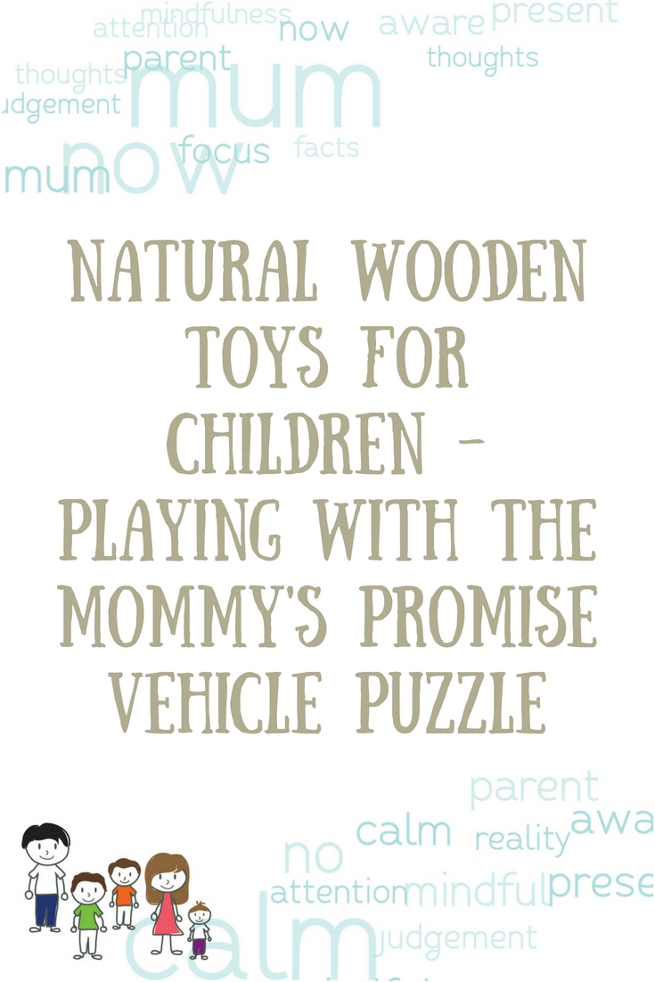 Natural wooden toys for your children - playing with the Mommy's Promise vehicle puzzles. Mind your Mamma.